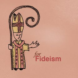 F is for Fideism (Sunday School)